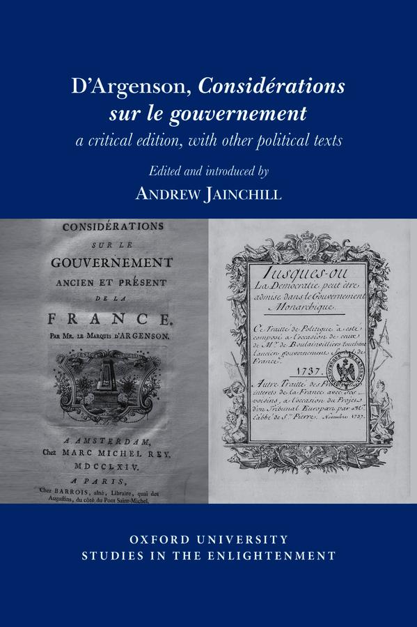 A. Jainchill, D'Argenson, Considérations sur le gouvernement, a critical edition, with other political texts