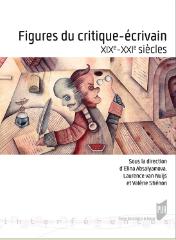 E. Absalyamova, L. van Nuijs et V. Stiénon (dir.), Figures du critique-écrivain. XIXe-XXIe siècles