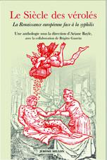 A. Bayle, B. Gauvin (dir.), Le Siècle des vérolés. La Renaissance européenne face à la syphilis