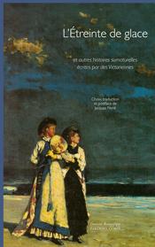 J. Finné (éd.), L'étreinte de glace. Et autre histoires surnaturelles écrites par des Victoriennes