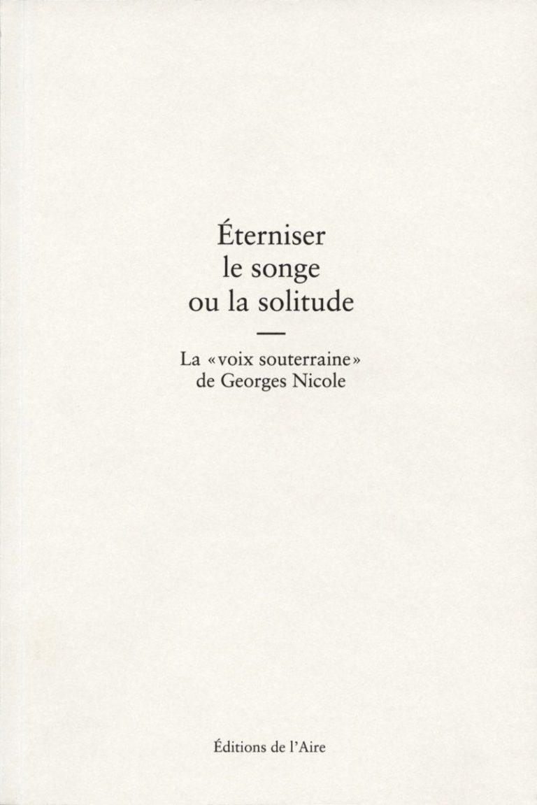 O. Guillemin, D. Maggetti, Éterniser le songe ou la solitude. La