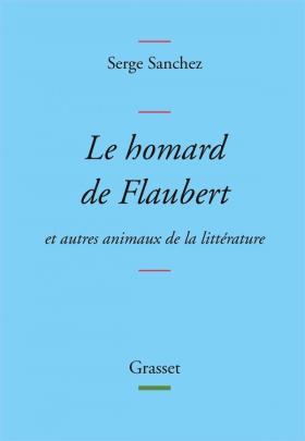 S. Sanchez, Le homard de Flaubert. Et autres animaux de la littérature