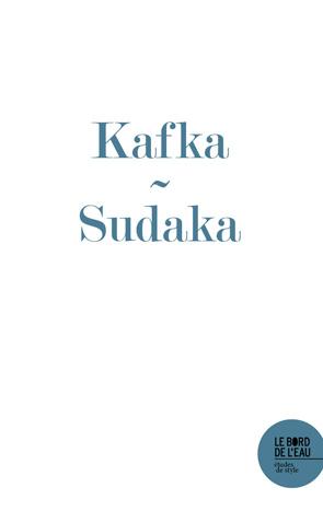 J. Sudaka-Bénazéraf, Le Journal de Franz Kafka. L'impasse de l'écriture et le dessin de l'acrobate