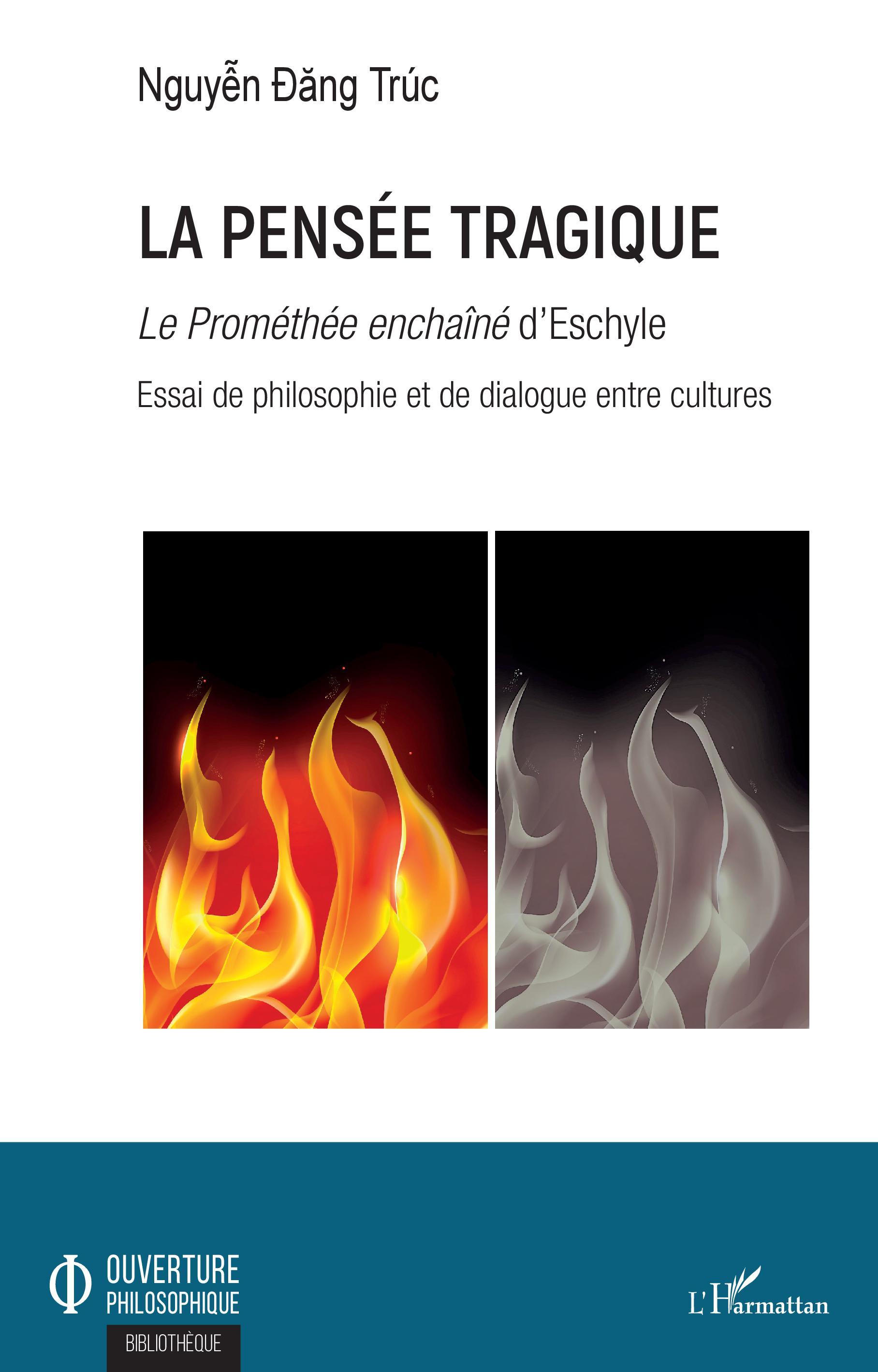 D. T. Nguyen, La Pensée tragique - Le Prométhée enchaîné d'Eschyle - Essai de philosophie et de dialogue entre cultures
