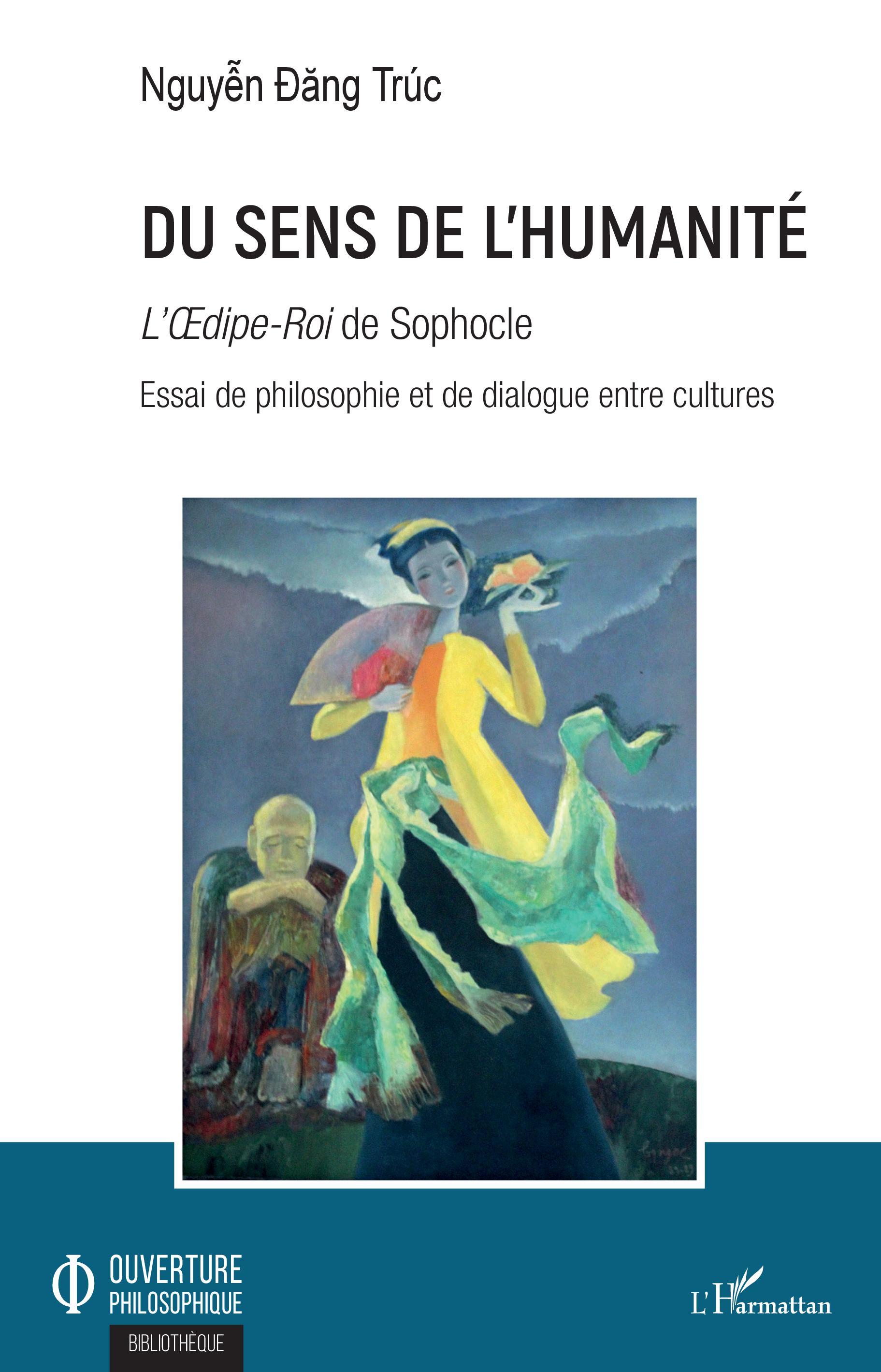 D. T. Nguyen, Du sens de l'humanité - L'Oedipe-Roi de Sophocle - Essai de philosophie et de dialogue entre cultures