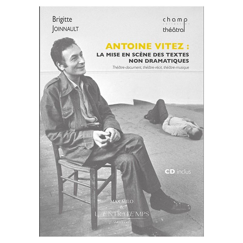 Br. Joinnault, Antoine Vitez: La mise en scène des textes non dramatiques