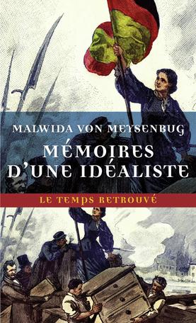 Malwida von Meysenbug, Mémoires d'une idéaliste