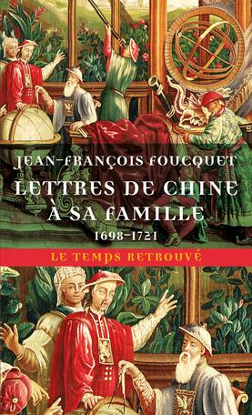Jean-François Foucquet, Lettres de Chine à sa famille (1698-1721)