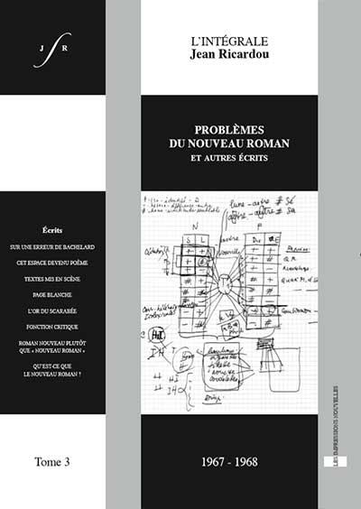 J. Ricardou, Intégrale, t. 3, Problèmes du Nouveau Roman et autres écrits (1967-1968)