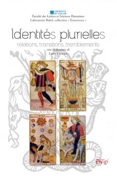 L. Lévêque (dir.),Identités plurielles. Relations, transitions, tremblements