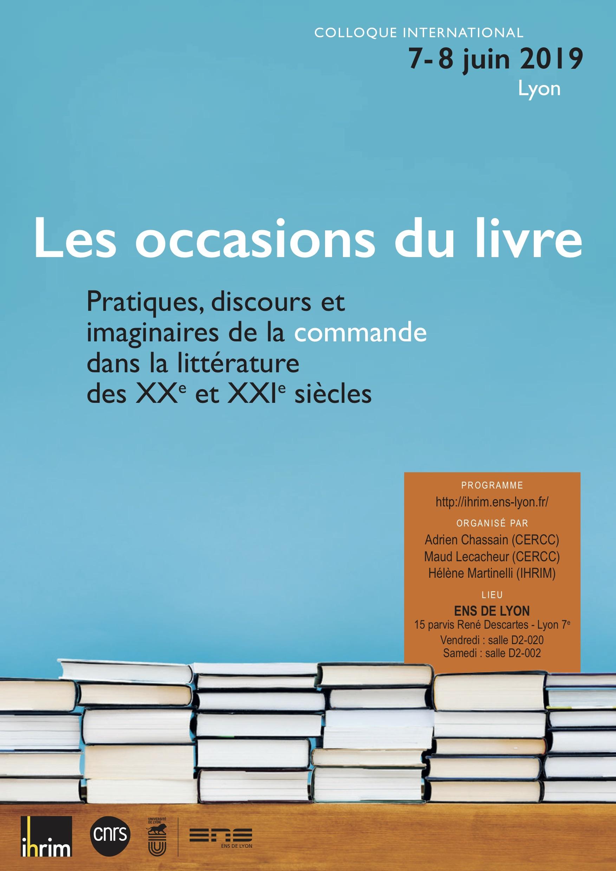 Les occasions du livre. Pratiques, discours et imaginaires de la commande dans la littérature des XXeet XXIe siècles (ENS Lyon)