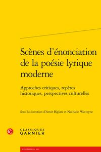 A. Biglari, N. Watteyne (dir.), Scènes d'énonciation de la poésie lyrique moderne