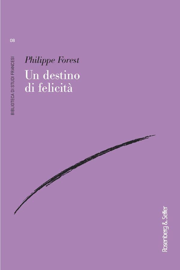 Philippe Forest, Un destino di felicità