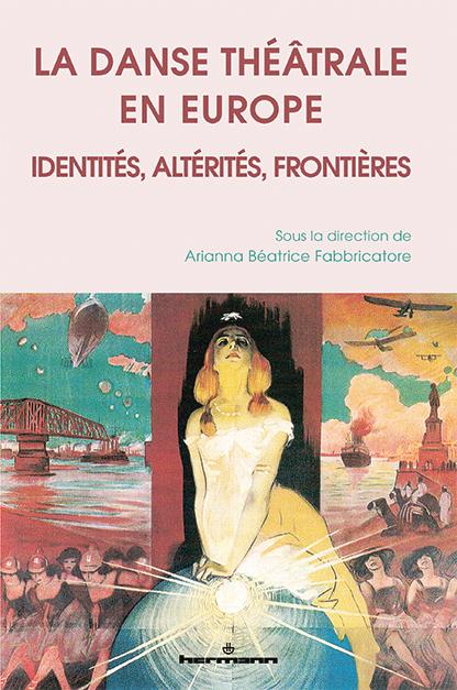 A. B. Fabbricatore (dir.), La danse théâtrale en Europe: identités, altérités, frontières