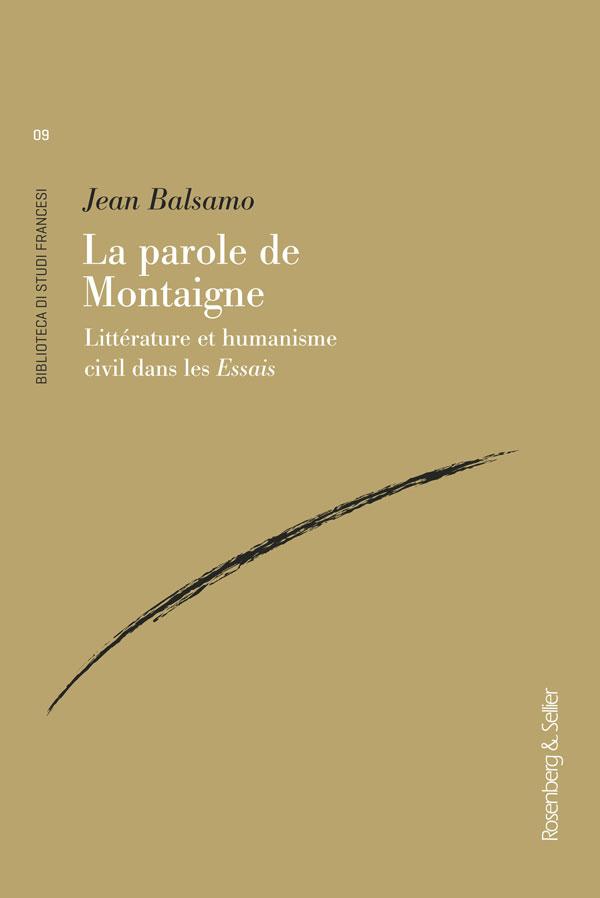 J. Balsamo, La parole de Montaigne. Littérature et humanisme civil dans les Essais