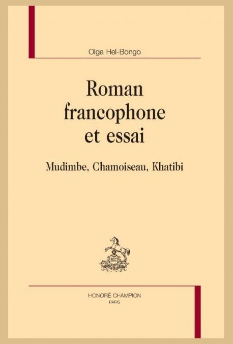 O. Hel-Bongo, Roman francophone et essai. Mudimbe, Chamoiseau, Khatibi
