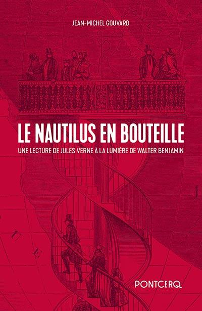 J.-M. Gouvard, Le Nautilus en bouteille. Une lecture de Jules Verne à la lumière de Walter Benjamin