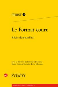 S. Bedrane, C. Colin, C. Lorre-Jonhston (dir.), Le Format court: récits d'aujourd'hui