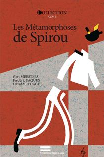 G. Meesters, F. Paques, D. Vrydaghs (dir.), Les métamorphoses de Spirou. Le dynamisme d'une série de bande dessinée