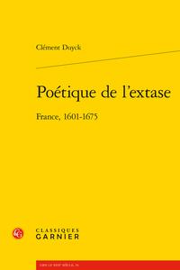 C. Duyck, Poétique de l'extase France, 1601-1675