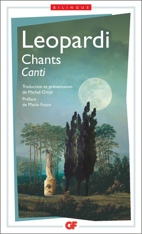 Leopardi, Canti / Chants (éd. bilingue, GF-Flammarion)