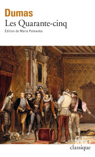 Alexandre Dumas, Les Quarante-Cinq