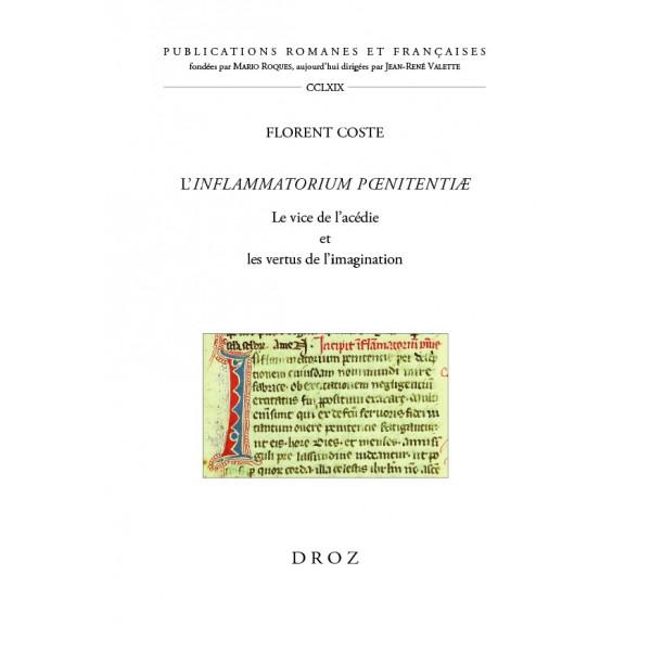 L'Inflammatorium pœnitentiæ. Le vice de l'acédie et les vertus de l'imagination (éd. de  F. Coste)
