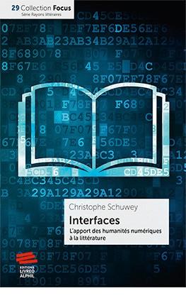 C. Schuwey, Interfaces. L'apport des humanités numériques à la littérature