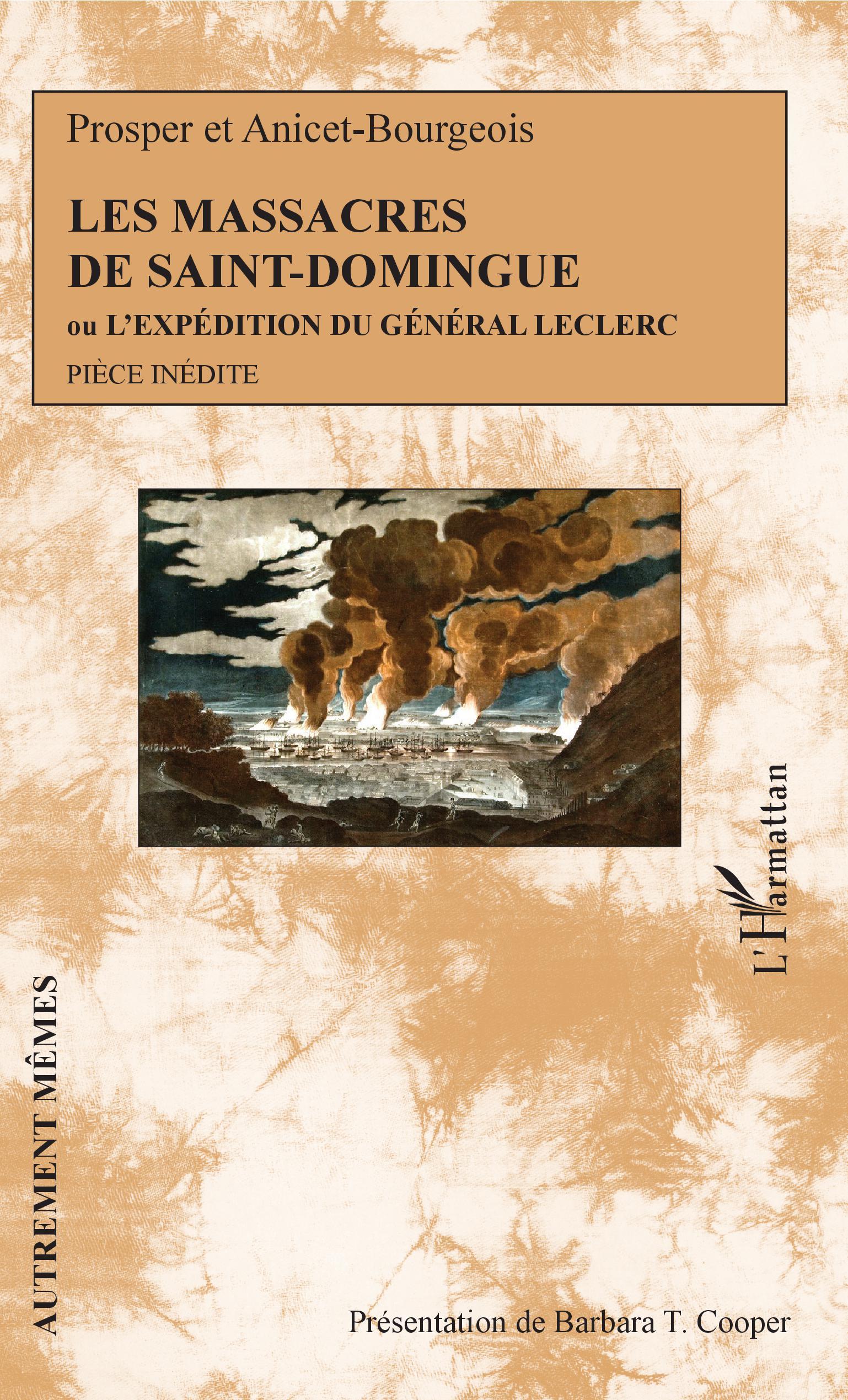 Prosper et Anicet-Bourgeois, Les Massacres de Saint-Domingue ou L'expédition du général Leclerc, Pièce inédite, 1837)