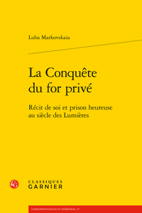 L. Markovskaia, La Conquête du for privé. Récit de soi et prison heureuse au siècle des Lumières