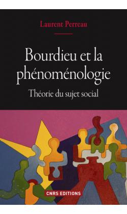 L. Perreau, Bourdieu et la phénoménologie. Théorie du sujet social