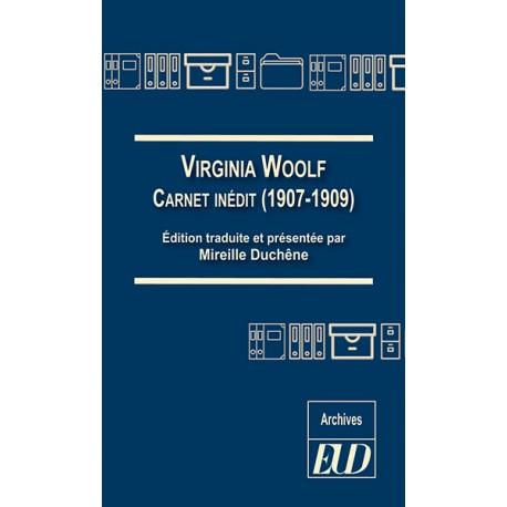 V. Woolf, Carnet inédit (1907-1909) (M. Duchêne, éd.)