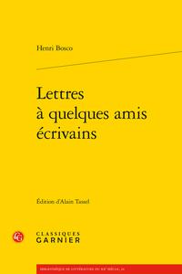 Henri Bosco, Lettres à quelques amis écrivains