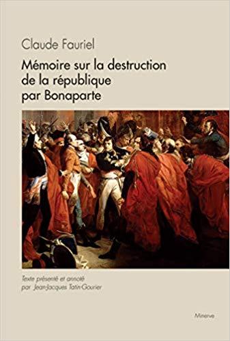 J.-J. Tatin-Gourier, Claude Fauriel. Mémoire sur la destruction de la république par Bonaparte