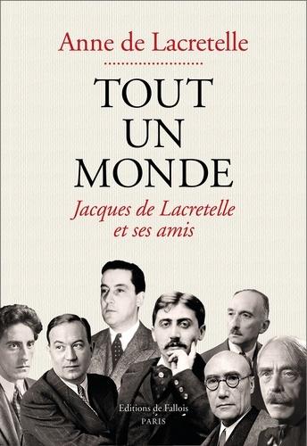 A. de Lacretelle, Tout un monde. Jacques de Lacretelle et ses amis