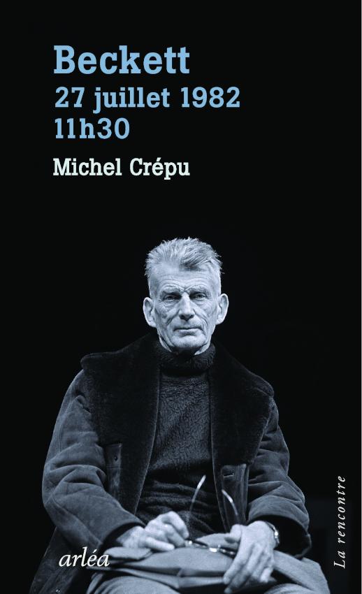 M. Crépu, Beckett, 27 juillet 1982, 11h30