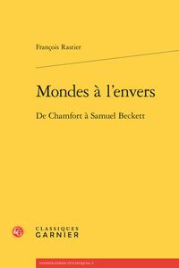 F. Rastier, Mondes à l'envers. De Chamfort à Beckett