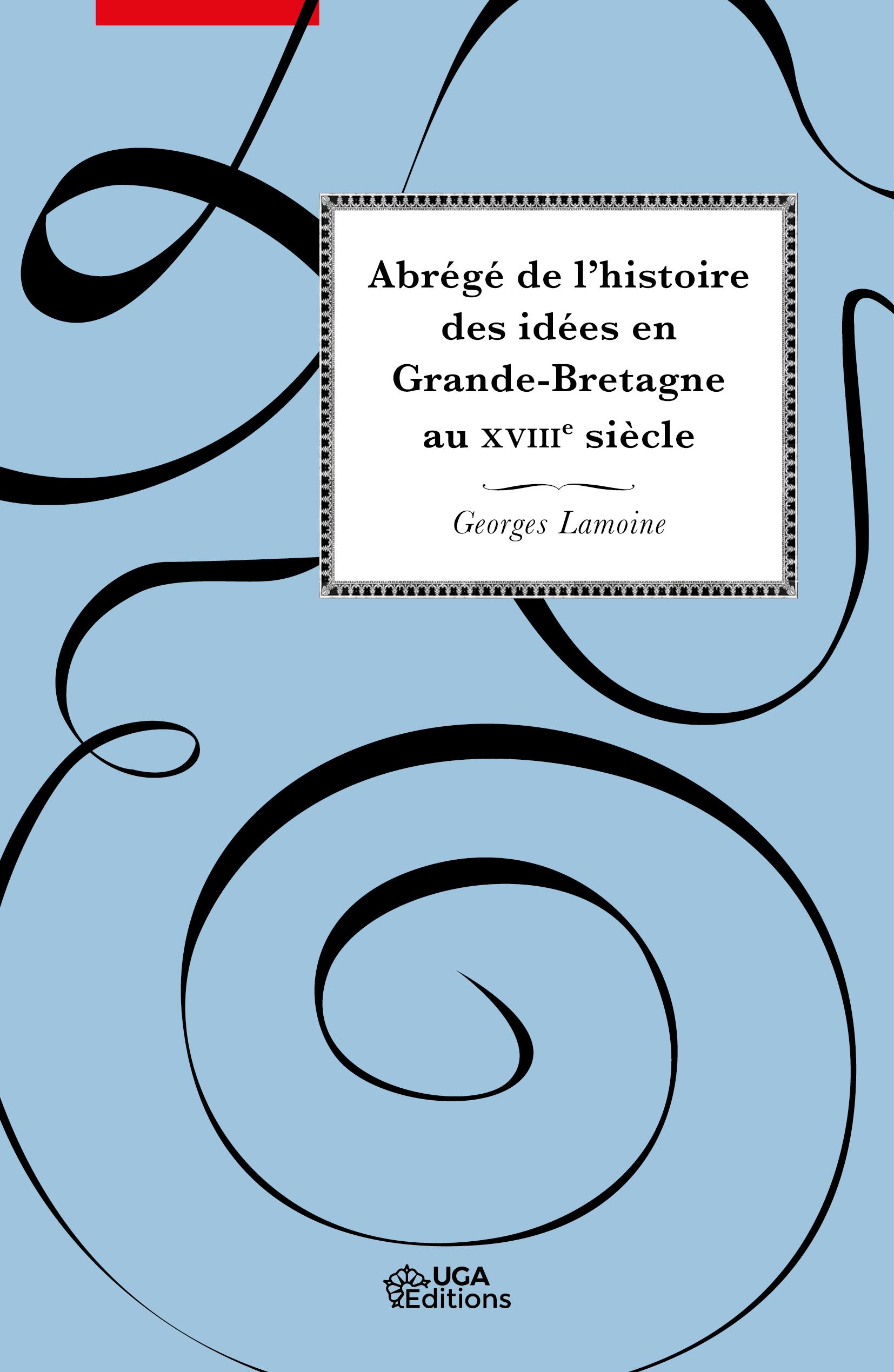 G. Lamoine, Abrégé de l'histoire des idées en Grande-Bretagne au XVIIIe siècle