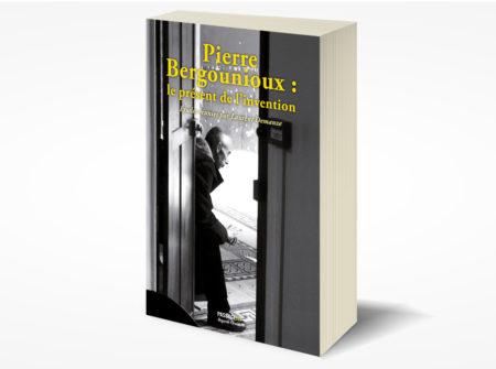 L. Demanze (dir.), Pierre Bergounioux, Le Présent de l'invention