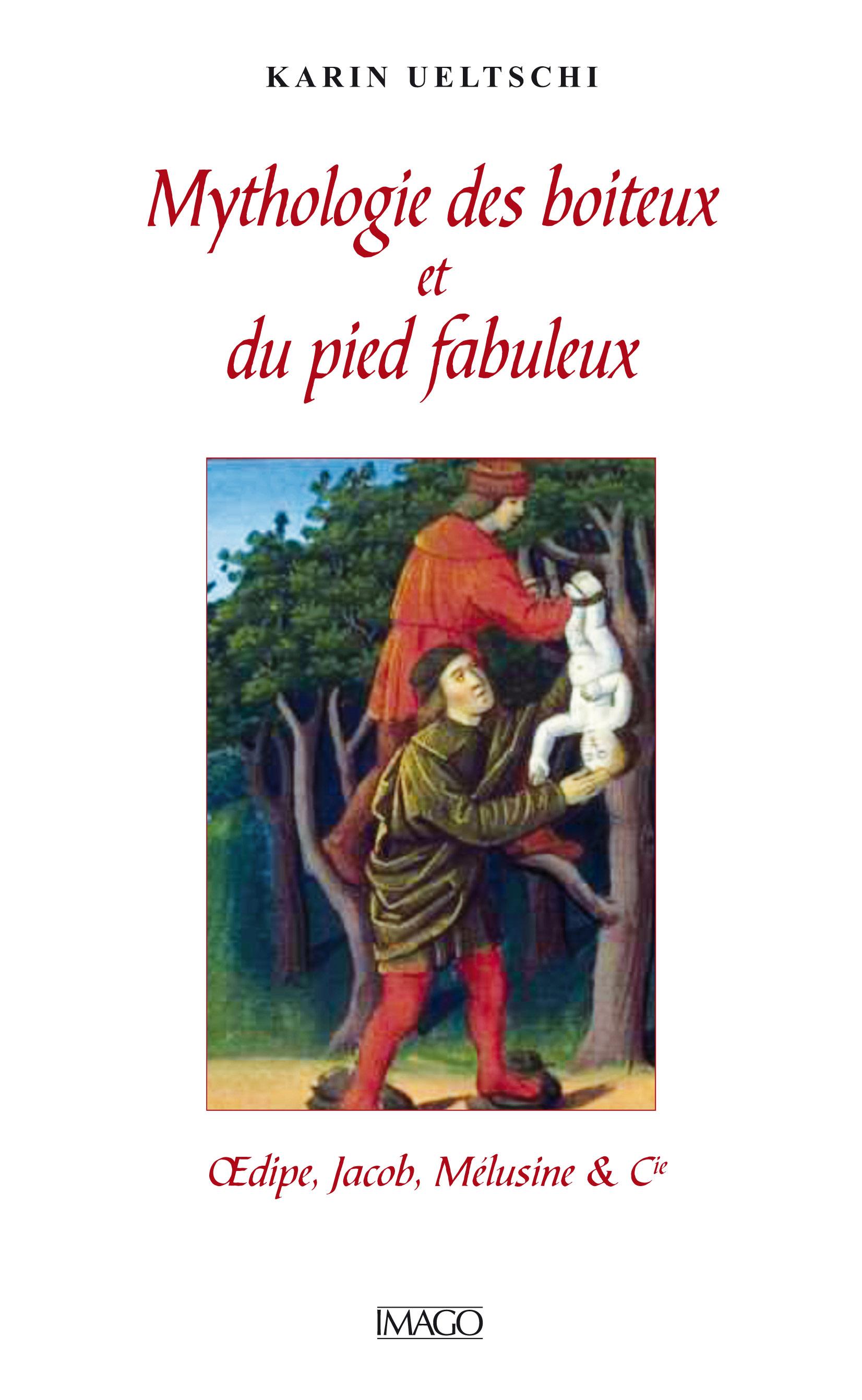 K. Ueltschi, Mythologie des Boiteux et du pied fabuleux.  Œdipe, Jacob, Mélusine & Cie