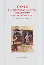 B. Huss, M. Tavoni (dir.), Dante e la dimensione visionariatra medioevo e prima età moderna