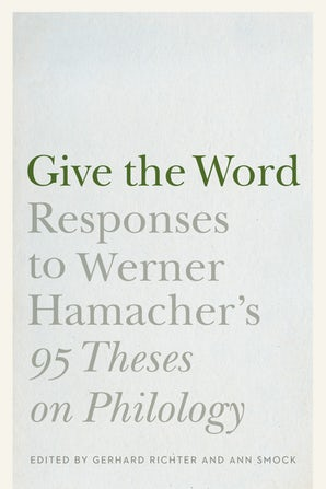 G. Richter, A. Smock (dir.), Give the Word. Responses to Werner Hamacher's