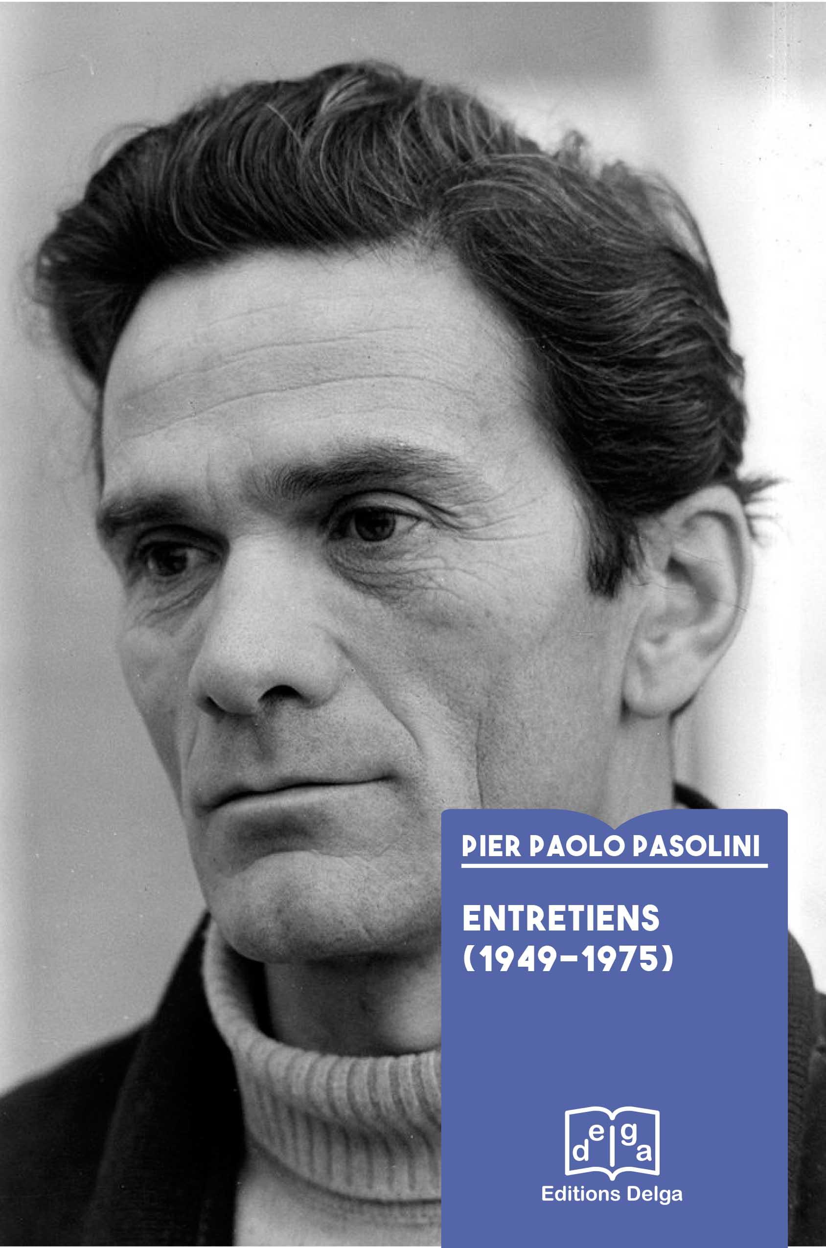 P. P. Pasolini,Entretiens (1949-1975)