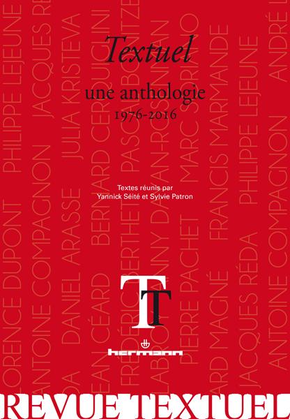 Textuel, une anthologie : 1976-2016(Y. Séité, S. Patron, dir.)