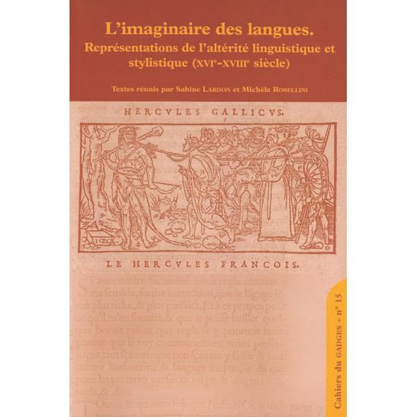 S. Lardon, M. Rosellini (dir.), L'imaginaire des langues. Représentations de l'altérité linguistique et stylistique (XVIe-XVIIIe s.)