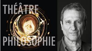 Penser en théâtre et en philosophie