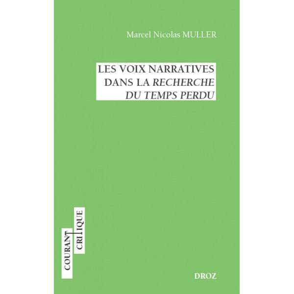 M. N. Muller, Les Voix narratives dans la Recherche du temps perdu (1965, rééd.)