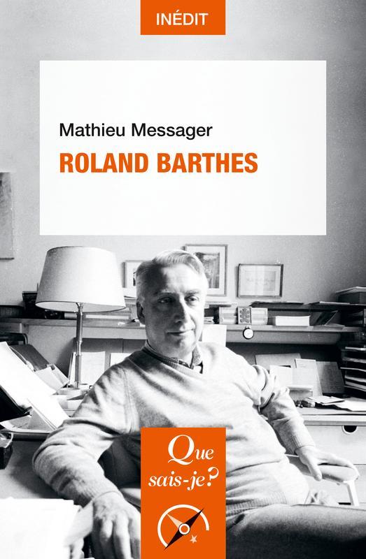 M. Messager, Roland Barthes(coll. Que sais-je ?)