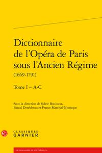 S. Bouissou, P. Denécheau, F. Marchal-Ninosque (dir.),Dictionnaire de l'Opéra de Paris sous l'Ancien Régime (1669-1791)
