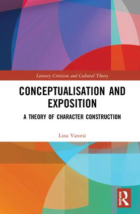 L. Varotsi, Conceptualisation and Exposition. A Theory of Character Construction